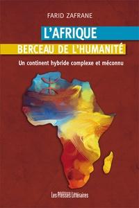 Farid Zafrane - L'Afrique berceau de l'humanité.