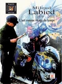 Farid Zahi - Miloud Labied (1939-2008) - L'art comme visage du temps.