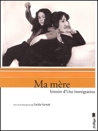 Farida Hamak - Ma mère - Histoire d'Une immigration.