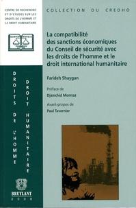 Farideh Shaygan - La compabilité des sanctions économiques du conseil de sécurité avec les droits de l'homme et le droit international humanitaire.
