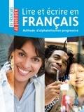 Farideh Touchard et Sai Beaucamp Henriques - Lire et écrire en français - Méthode d'alphabétisation progressive.