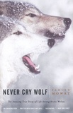 Farley Mowat - Never Cry Wolf.