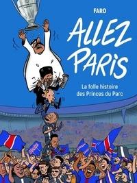Faro - Allez Paris - La folle histoire des Princes du parc.