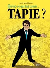 Faro et Arnaud Ramsay - Qu'est ce qui fait courir... Tapie ?.