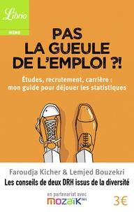 Pas la gueule de lemploi ?! - Etudes, recrutement, carrière : mon guide pour déjouer les statistiques.pdf