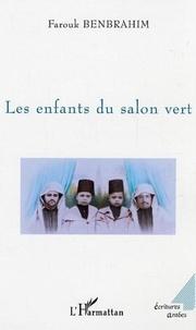 Farouk Benbrahim - Les enfants du salon vert.