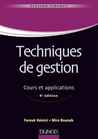 Farouk Hémici et Mira Bounab - Techniques de gestion - 4e éd. - Cours et applications.