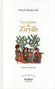 LA CUISINE DE ZIRYAB. Propos de tables, impressions de voyages et recettes pouvant servir dinitiation pratique à la gastronomie arabe.pdf