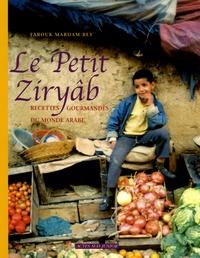 Farouk Mardam-Bey - Le Petit Ziryâb - Recettes gourmandes du monde arabe.