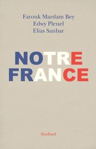 Farouk Mardam-Bey et Edwy Plenel - Notre France.
