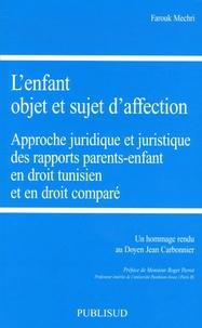 Lenfant objet et sujet daffection - Approche juridique et juristique des rapports parents-enfants en droit tunisien et en droit comparé.pdf
