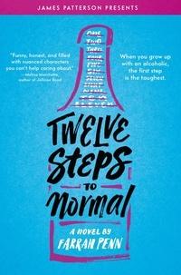 Farrah Penn et James Patterson - Twelve Steps to Normal.