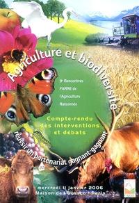 Farre - Agriculture et biodiversité - Réussir un partenariat gagnant-gagnant, 9e Rencontres FARRE de l'Agriculture Raisonnée, mercredi 11 janvier 2006, Maison de l'Unesco - Paris.