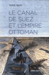 Faruk Bilici - Le canal de Suez et l'Empire ottoman.