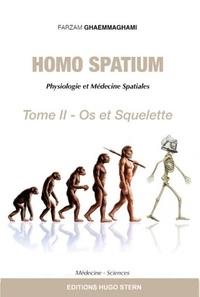 Farzam Ghaemmaghami - Homo Spatium - Physiologie et médecine spatiale Tome 2, Os et squelette.