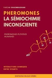 Farzam Ghaemmaghami - Phéromones la sémiologie inconsciente - Phéromones putatives humaines.