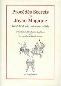 Procédés secrets du joyau magique- Traité d'alchimie taoïste du XIe siècle - Farzeen Baldrian-Hussein  