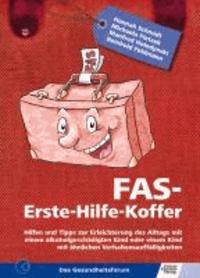 FAS Erste-Hilfe-Koffer - Hilfen und Tipps zur Erleichterung des Alltags mit einem alkoholgeschädigten Kind oder einem Kind mit ähnlichen Verhaltensauffälligkeiten.