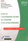 FAS - Guide de l'actionnaire salarié, de l'épargne et de la gouvernance 2013.