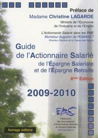 FAS - Guide de l'actionnaire salarié, de l'épargne salariale et de l'épargne retraite 2009-2010.