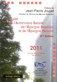 FAS - Guide de l'actionnaire salarié, de l'épargne salariale et de l'épargne retraite 2011 - Financement et réforme des retraites.