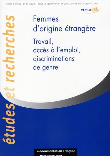 FASILD - Femmes d'origine étrangère - Travail, accès à l'emploi, discriminations de genre.