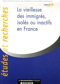 FASILD - La vieillesse des immigrés, isolés ou inactifs en France.