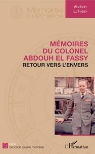 Livre réel téléchargement ebook Mémoires du colonel Abdouh El Fassy  - Retour vers l'envers