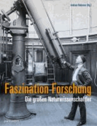 Faszination Forschung - Die großen Naturwissenschaftler.