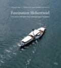 Faszination Hohentwiel - Die ersten 100 Jahre eines einzigartigen Dampfers.