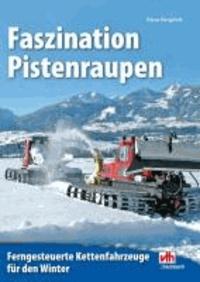 Faszination Pistenraupen - Ferngesteuerte Kettenfahrzeuge für den Winter.