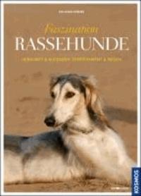 Faszination Rassehunde - Herkunft & Aufgaben, Temperament & Wesen.