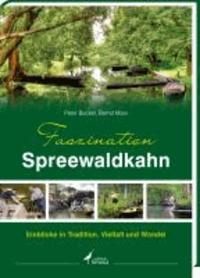 Faszination Spreewaldkahn - Einblicke in Tradition, Vielfalt und Wandel.