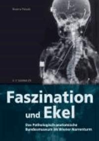Faszination und Ekel - Das Pathologisch-anatomische Bundesmuseum im Wiener Narrenturm.