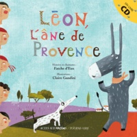 Fatche d' Eux et Alain Arsac - Léon, l'âne de Provence. 1 CD audio