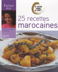 Fatéma Hal - 25 Recettes marocaines.