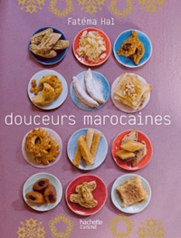 Fatéma Hal - Douceurs marocaines.