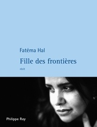 Fatéma Hal - Fille des frontières.