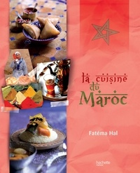 Fatéma Hal - La cuisine du Maroc.