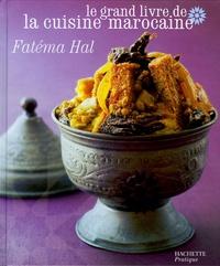 Fatéma Hal - Le grand livre de la cuisine marocaine.