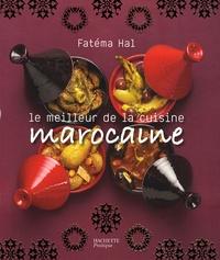 Fatéma Hal et Eric Fénot - Le meilleur de la cuisine marocaine.