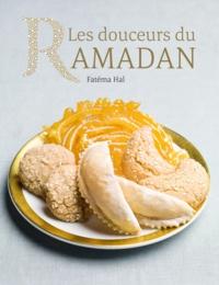 Fatéma Hal et Philippe Vaurès-Santamaria - Les douceurs du Ramadan.