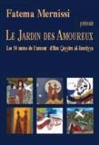 Fatema Mernissi - Le Jardin des Amoureux - Les 50 noms de l'amour.