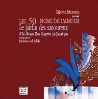 Fatema Mernissi - Les 50 noms de l'amour - Le jardin des amoureux.