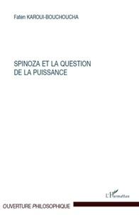 Faten Karoui-Bouchoucha - Spinoza et la question de la puissance.
