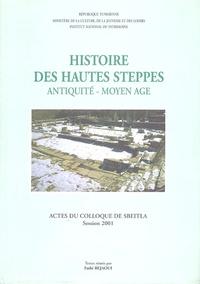 Fathi Bejaoui - Histoires des hautes steppes - Antiquité-Moyen Age.