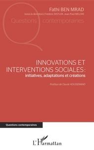 Fathi Ben Mrad - Innovations et interventions sociales : initiatives, adaptations et créations.