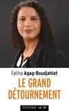 Fatiha Agag-Boudjahlat - Le grand détournement - Féminisme, tolérance, racisme, culture.