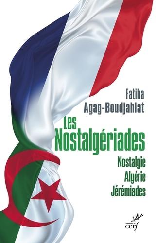 Les nostalgériades. Nostalgie. Algérie. Jérémiades