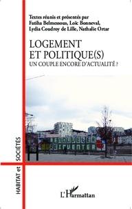 Fatiha Belmessous et Loïc Bonneval - Logement et politique(s) - Un couple encore d'actualité ?.
